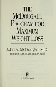 Cover of: The McDougall program for maximum weight loss by John A. McDougall