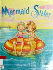 Cover of: Mermaid sister | Mary Ann Fraser