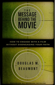 Cover of: The message behind the movie | Douglas M. Beaumont