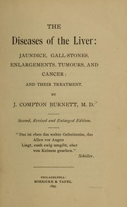 Cover of: The diseases of the liver | James Compton Burnett