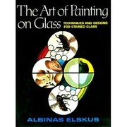 Cover of: The Art of Painting on Glass | Albinas Elksus