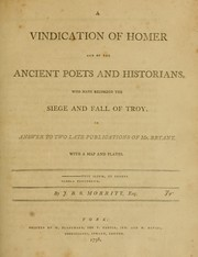 Cover of: A vindication of Homer and of the ancient poets and historians, who have recorded the siege and fall of Troy | John Bacon Sawrey Morritt
