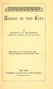 Cover of: Bessie in the city | Joanna H. Mathews