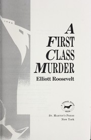Cover of: A first class murder | Elliott Roosevelt