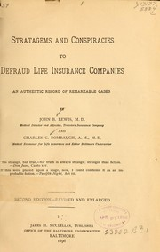 Cover of: Stratagems and conspiracies to defraud life insurance companies by Lewis, John B.