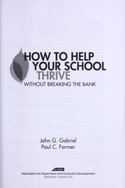 Cover of: How to help your school thrive without breaking the bank | John G. Gabriel