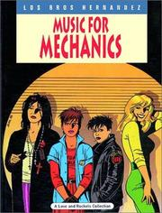 Cover of: Music for Mechanics (Complete Love and Rockets Series No. 1) Vol.1 | Jaime Hernandez