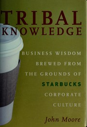 Cover of: Tribal knowledge by John Moore