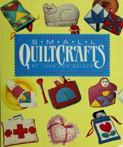 Cover of: Small quiltcrafts by Jennifer Geiger