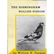 Cover of: The Birmingham roller pigeon | William H. Pensom