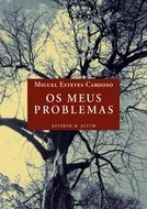 Cover of: Os meus problemas | Miguel Esteves Cardoso
