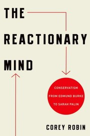 Cover of: The reactionary mind by Corey Robin