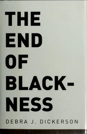 Cover of: The end of Blackness | Debra J. Dickerson