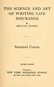 Cover of: The science and art of writing life insurance | Melvin Young