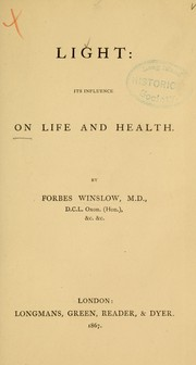 Cover of: Light: its influence on life and health by Forbes Winslow