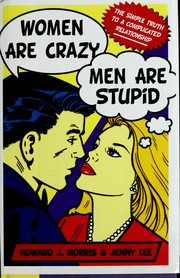 Cover of: Women are crazy, men are stupid | Howard J. Morris