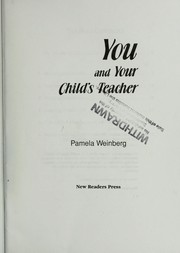 Cover of: You and your child's teacher | Pamela Weinberg