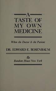 Cover of: A taste of my own medicine by Edward E. Rosenbaum