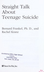 Cover of: Straight talk about teenage suicide | Bernard Frankel