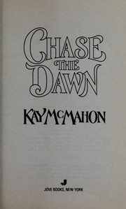 Cover of: Chase The Dawn | Kay McMahon