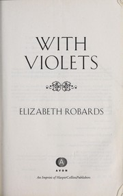 Cover of: With violets | Elizabeth Robards