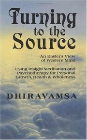 Cover of: Turning to the source | Dhiravamsa.