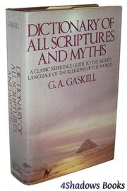 Cover of: Dictionary of all scriptures and myths | G. A. Gaskell