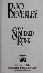 Cover of: The shattered rose | Jo Beverley