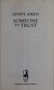Cover of: Someone to trust | Ginny Aiken