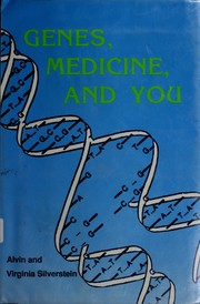 Cover of: Genes, medicine, and you by Alvin Silverstein