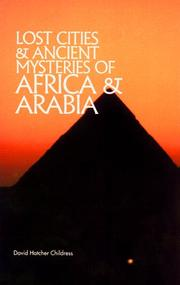 Cover of: Lost Cities and Ancient Mysteries of Africa and Arabia (The Lost City Series) | David Hatcher Childress