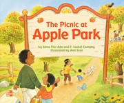 Cover of: The Picnic at Apple Park [big book] by Alma Flor Ada, F. Isabel Campoy