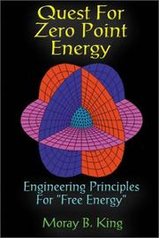 Cover of: Quest for Zero Point Energy Engineering Principles for Free Energy | Moray B. King