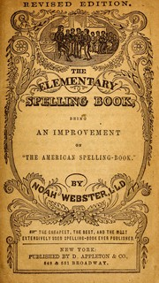 Cover of: The elementary spelling book | Noah Webster