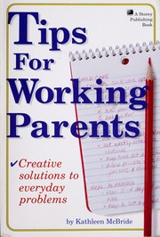 Cover of: Tips for working parents by Kathy McBride