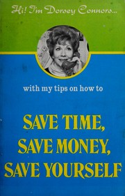 Cover of: Save time, save money, save yourself | Dorsey Connors