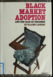 Cover of: Black market adoption and the sale of children | Elaine Landau