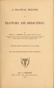 Cover of: A practical treatise on fractures and dislocations | Lewis Atterbury Stimson