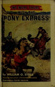 Cover of: We were there with the pony express | William O. Steele