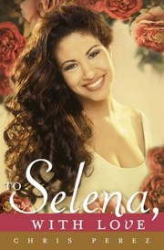 Cover of: To Selena, with love | Chris Perez