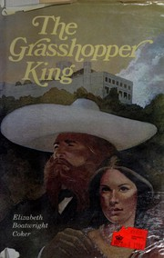 Cover of: The Grasshopper King by Elizabeth Boatwright Coker