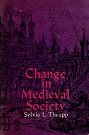 Cover of: Change in medieval society by Sylvia L. Thrupp
