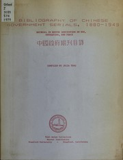 Cover of: Bibliography of Chinese Government serials, 1880-1949 | Hoover Institution on War, Revolution, and Peace.