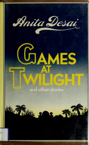 "games at twilight In the short story collection called, ""games at twilight and other short stories"",  written by indian novelist, anita desai there is a huge focus placed on setting."