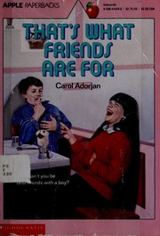Cover of: That's What Friends Are for by Carol Adorjan