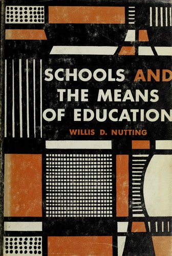 Schools and the means of education by Willis Dwight Nutting