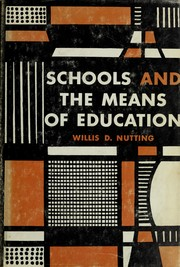 Cover of: Schools and the means of education by Willis Dwight Nutting