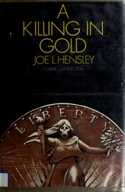 Cover of: A killing in gold | Joe L. Hensley