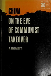 Cover of: China on the eve of Communist takeover | A. Doak Barnett