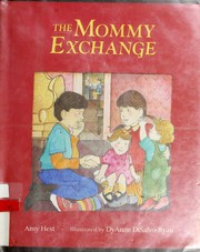 Cover of: The mommy exchange | Amy Hest